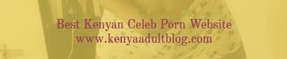 Kenya Porn | Kenya Porn Blog | Kenya Porn Site
